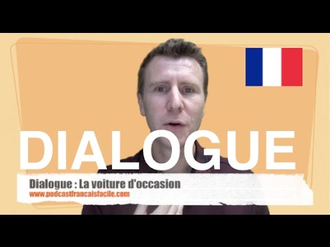 French dialogue intermediate - La voiture d'occasion - podcastfrancaisfacile