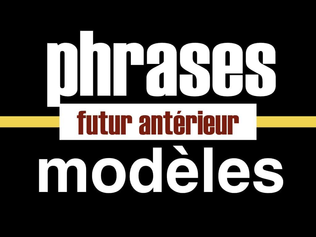 Phrases mod les futur ant rieur for Future interieur