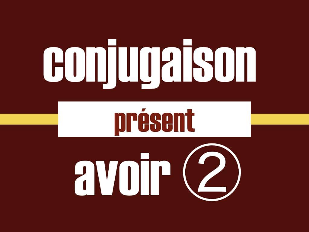 La Conjugaison Du Verbe Avoir