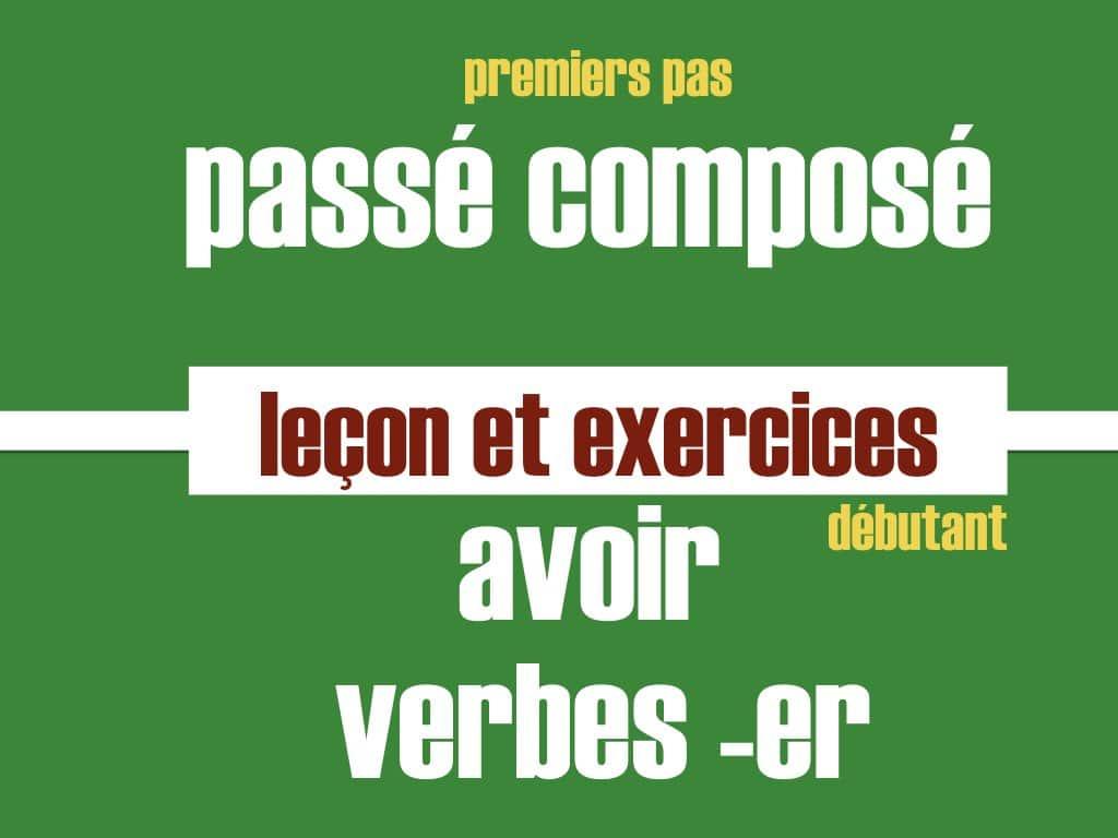 Lecon Passe Compose Avec Avoir Lecon En Francais Facile
